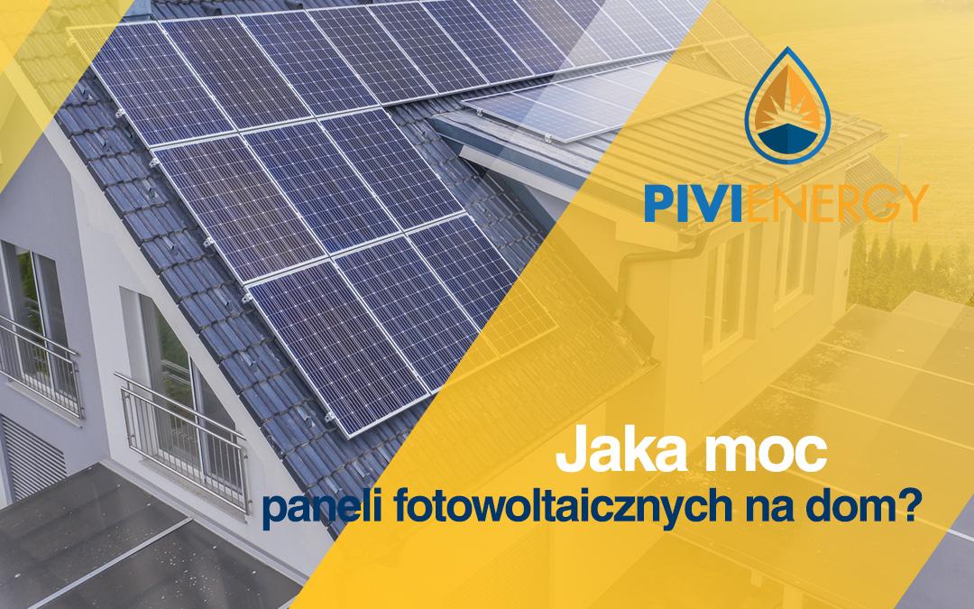 Jaka moc paneli fotowoltaicznych na dom?