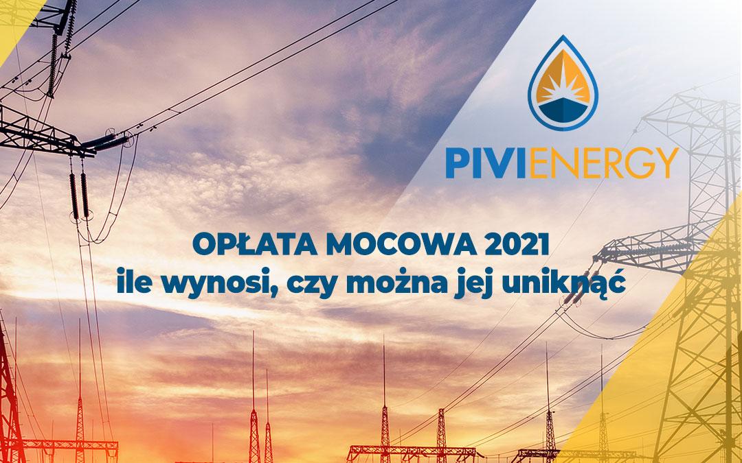 Opłata mocowa 2021 — ile wynosi, czy można jej uniknąć